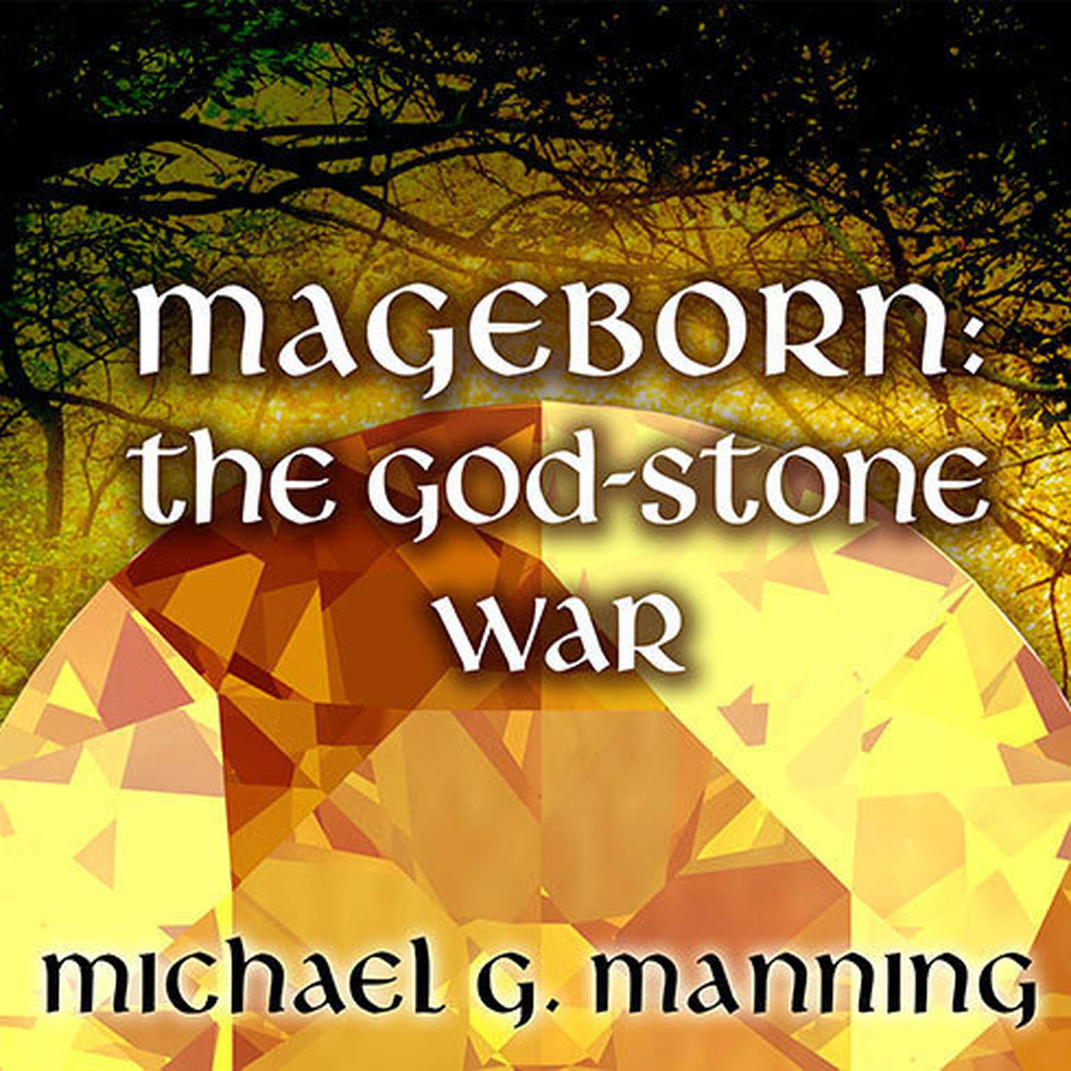 Printable Mageborn: The God-Stone War Audiobook Cover Art