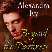 Beyond the Darkness, by Alexandra Ivy