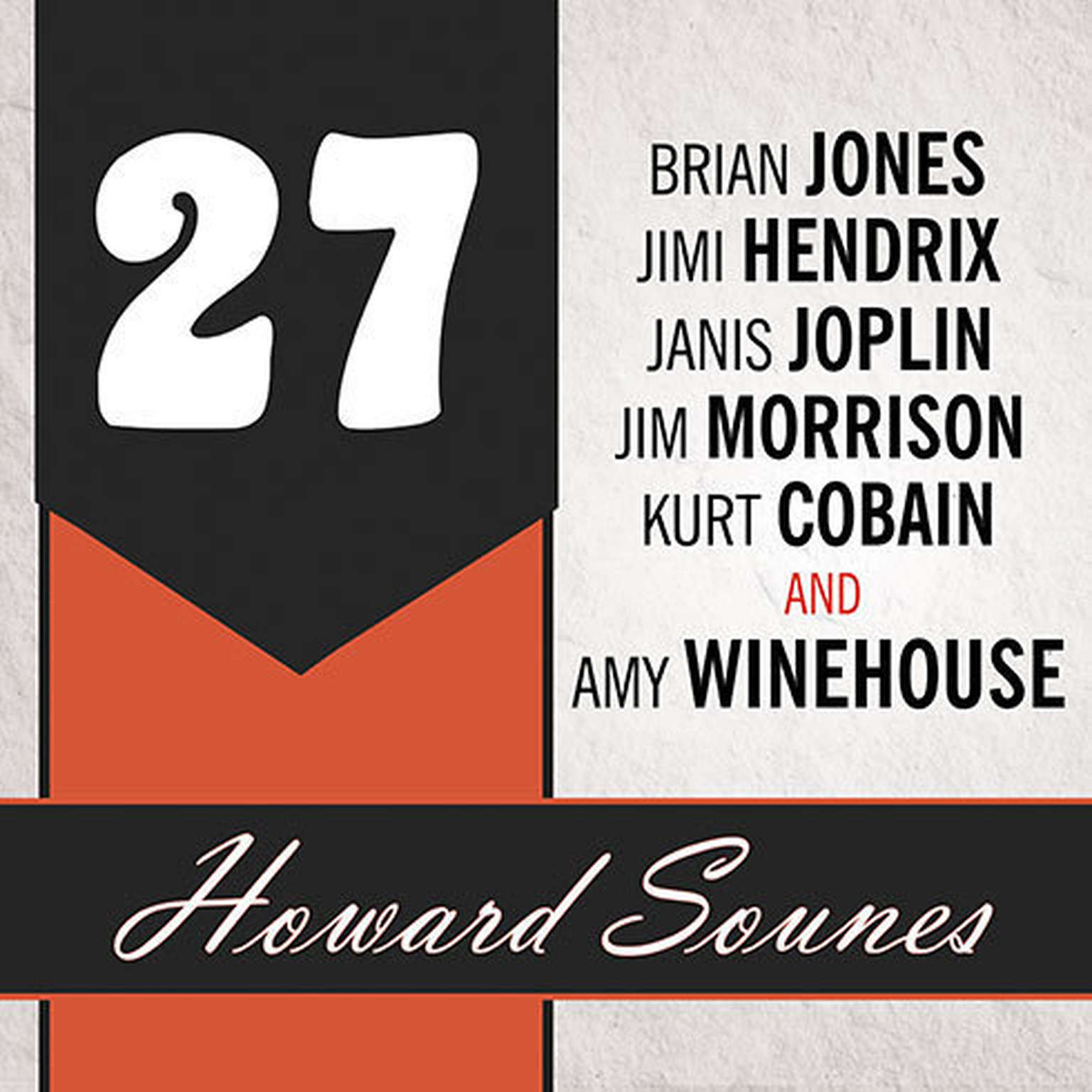 Printable 27: A History of the 27 Club Through the Lives of Brian Jones, Jimi Hendrix, Janis Joplin, Jim Morrison, Kurt Cobain, and Amy Winehouse Audiobook Cover Art