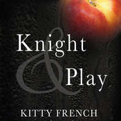 Knight and Play Audiobook, by Kitty French