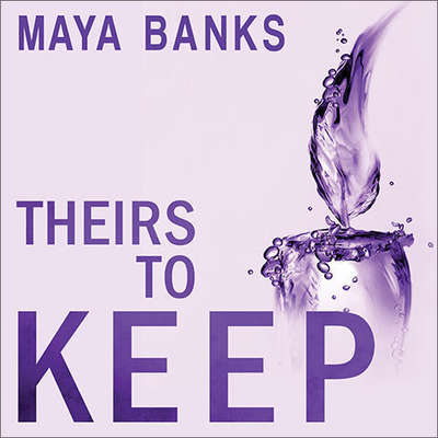 Theirs to Keep Audiobook, by Maya Banks