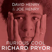 Furious Cool: Richard Pryor and The World That Made Him Audiobook, by David Henry