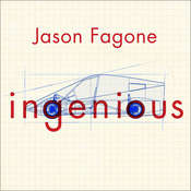 Ingenious: A True Story of Invention, Automotive Daring, and the Race to Revive America, by Jason Fagone