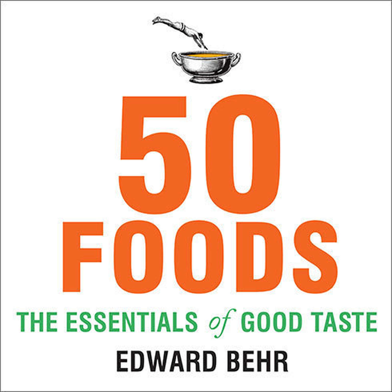 Printable 50 Foods: The Essentials of Good Taste Audiobook Cover Art