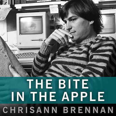 The Bite in the Apple: A Memoir of My Life With Steve Jobs Audiobook, by Chrisann Brennan
