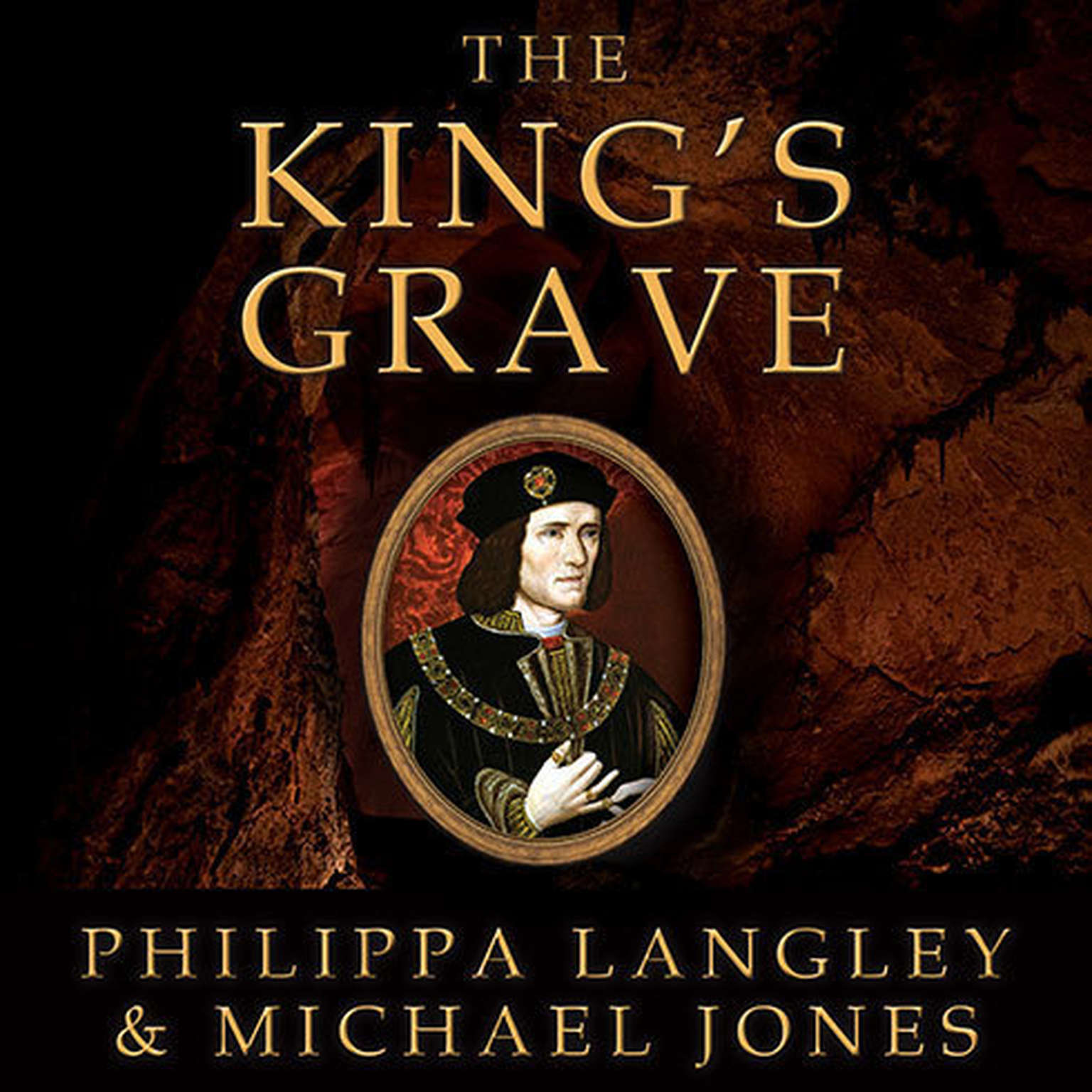 Printable The King's Grave: The Discovery of Richard III's Lost Burial Place and the Clues It Holds Audiobook Cover Art