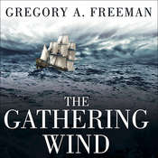 The Gathering Wind: Hurricane Sandy, the Sailing Ship Bounty, and a Courageous Rescue at Sea Audiobook, by Gregory A. Freeman