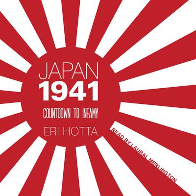 Japan 1941: Countdown to Infamy Audiobook, by Eri Hotta