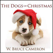 The Dogs of Christmas Audiobook, by W. Bruce Cameron
