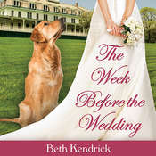The Week Before the Wedding Audiobook, by Beth Kendrick