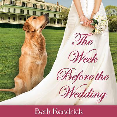 The Week Before the Wedding Audiobook, by Beth Kendrick