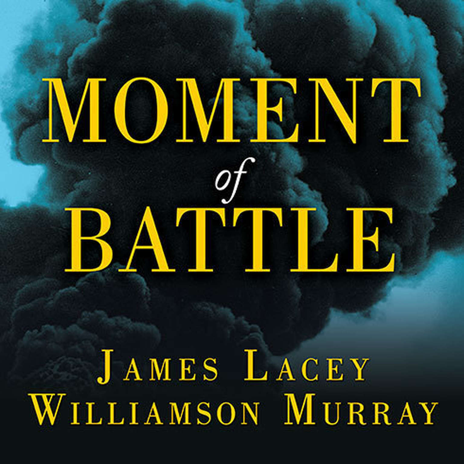 Printable Moment of Battle: The Twenty Clashes That Changed the World Audiobook Cover Art