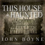 This House Is Haunted, by John Boyne
