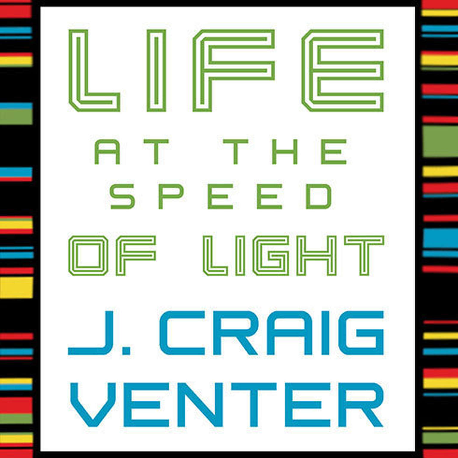 Printable Life at the Speed of Light: From the Double Helix to the Dawn of Digital Life Audiobook Cover Art