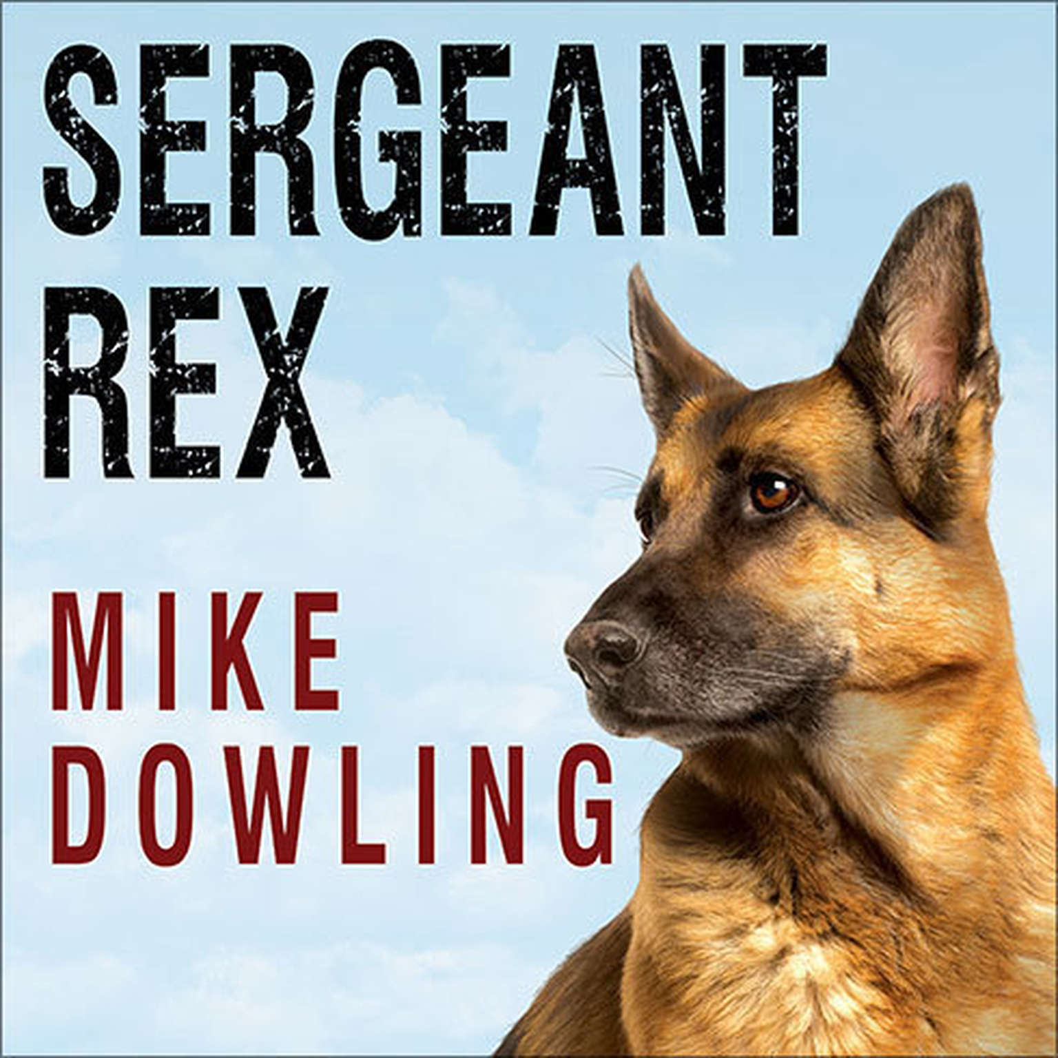 Printable Sergeant Rex: The Unbreakable Bond Between a Marine and His Military Working Dog Audiobook Cover Art