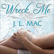 Wreck Me Audiobook, by J. L. Mac