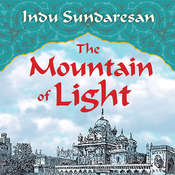 The Mountain of Light Audiobook, by Indu Sundaresan