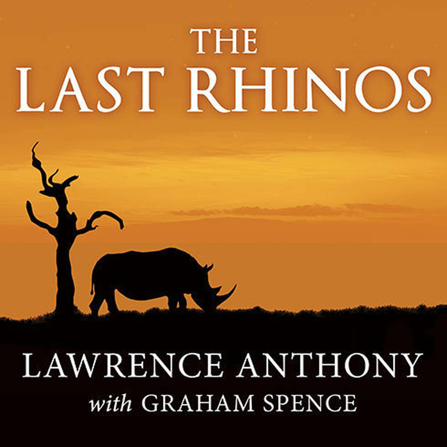 Printable The Last Rhinos: My Battle to Save One of the World's Greatest Creatures Audiobook Cover Art