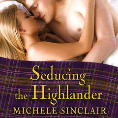 Seducing the Highlander Audiobook, by Michele Sinclair