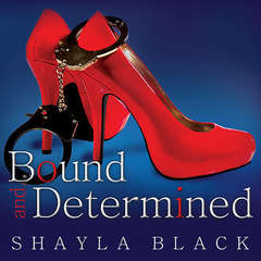 Bound and Determined Audiobook, by Shayla Black