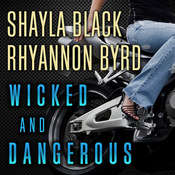 Wicked and Dangerous Audiobook, by Shayla Black, Rhyannon Byrd
