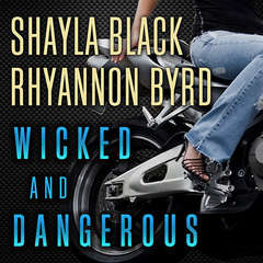 Wicked and Dangerous Audiobook, by Rhyannon Byrd, Shayla Black