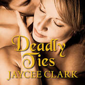Deadly Ties Audiobook, by Jaycee Clark