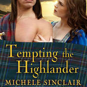 Tempting the Highlander Audiobook, by Michele Sinclair