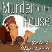 Murder on the House, by Juliet Blackwell