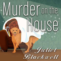 Murder on the House Audiobook, by Juliet Blackwell