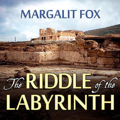 The Riddle of the Labyrinth: The Quest to Crack an Ancient Code Audiobook, by Margalit Fox