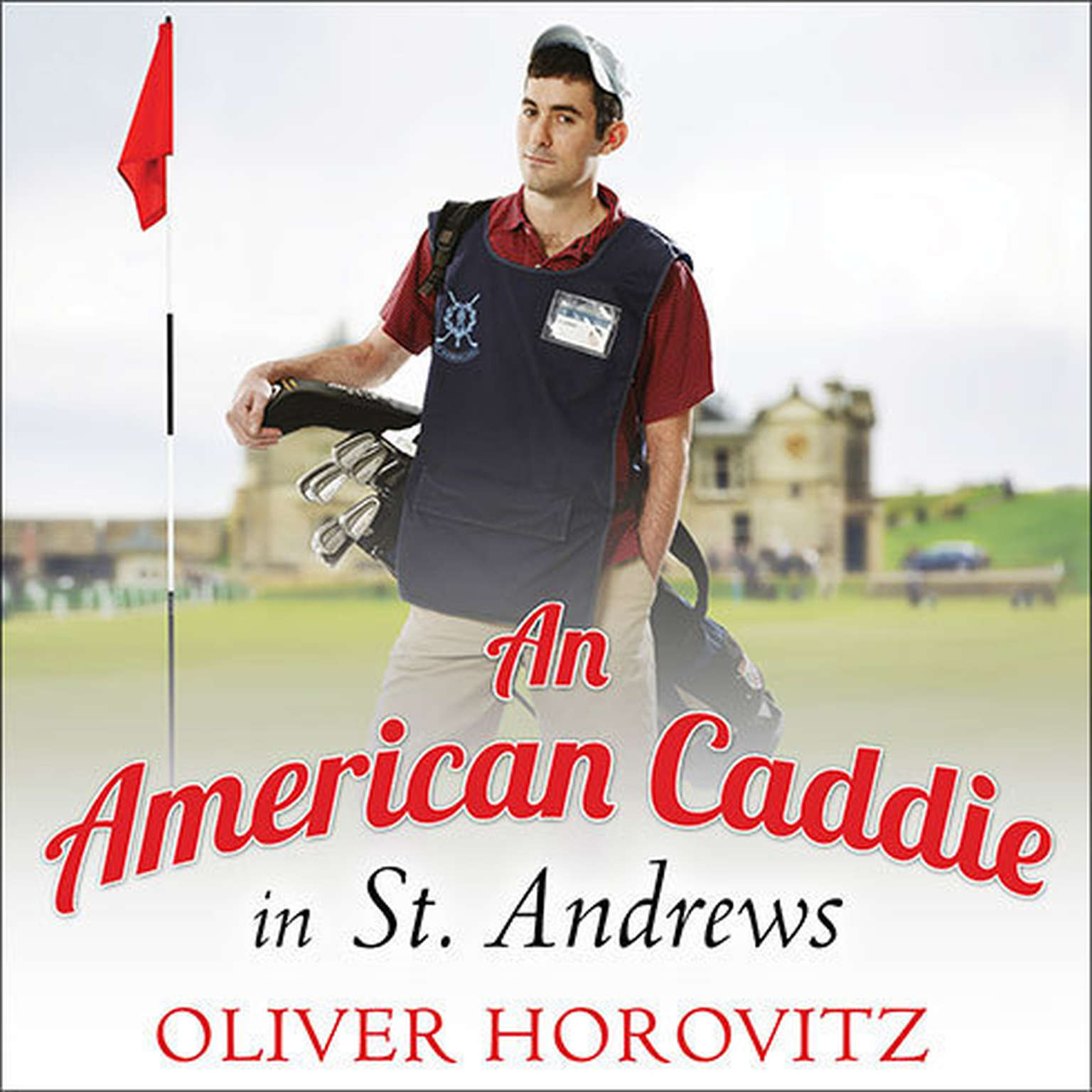 Printable An American Caddie in St. Andrews: Growing Up, Girls, and Looping on the Old Course Audiobook Cover Art
