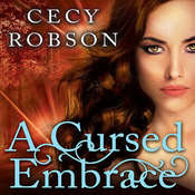 A Cursed Embrace: A Weird Girls Novel, by Cecy Robson