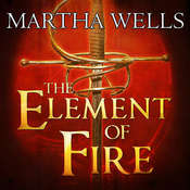 The Element of Fire Audiobook, by Martha Wells