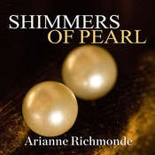 Shimmers of Pearl Audiobook, by Arianne Richmonde