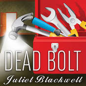 Dead Bolt, by Juliet Blackwell