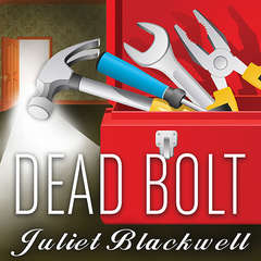 Dead Bolt Audiobook, by Juliet Blackwell