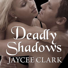 Deadly Shadows Audiobook, by Jaycee Clark