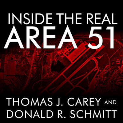 Inside the Real Area 51: The Secret History of Wright Patterson Audiobook, by Thomas J. Carey