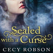 Sealed with a Curse Audiobook, by Cecy Robson