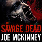 The Savage Dead Audiobook, by Joe McKinney