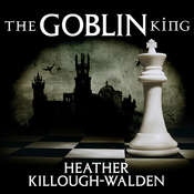The Goblin King Audiobook, by Heather Killough-Walden