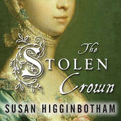 The Stolen Crown: It Was a Secret Marriage--One That Changed the Fate of England Forever Audiobook, by Susan Higginbotham