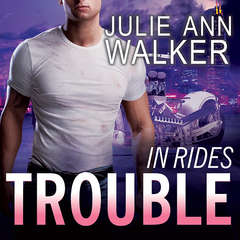 In Rides Trouble Audiobook, by Julie Ann Walker