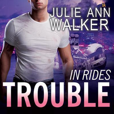 In Rides Trouble Audiobook, by Julie Ann Walker