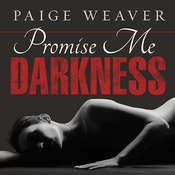 Promise Me Darkness Audiobook, by Paige Weaver