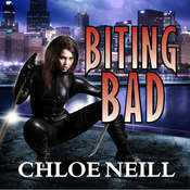 Biting Bad: A Chicagoland Vampires Novel, by Chloe Neill