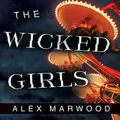The Wicked Girls, by Alex Marwood
