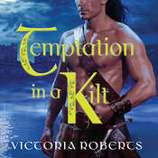 Temptation in a Kilt, by Victoria Roberts