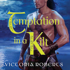 Temptation in a Kilt Audiobook, by Victoria Roberts